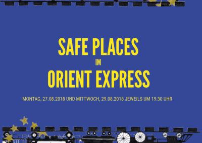 August 2018 - Safe Places im Orient-Express (Regie Mareike Kuntz)